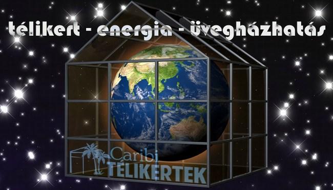 télikert - üvegházhatás - napenergia